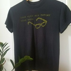 "Vintage Tee ""Four eyes are better than none"""